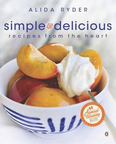 Simple & Delicious: Recipes from the Heart by Alida Ryder. $20