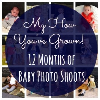 My How You've Grown: 12 Months of Baby Photo Shoots