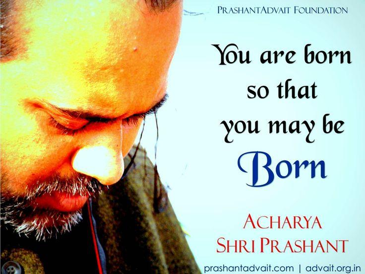 You are born so that you may be born. ~ Acharya Shri Prashant. #ShriPrashant #Advait #birth #intelligence #awareness Read at:- prashantadvait.com Watch at:- www.youtube.com/c/ShriPrashant Website:- www.advait.org.in Facebook:- www.facebook.com/prashant.advait LinkedIn:- www.linkedin.com/in/prashantadvait Twitter:- https://twitter.com/Prashant_Advait