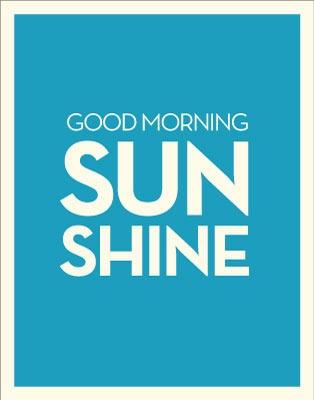 Good Morning Sunshine. #inspire ...More eye + soul-candy at http://wellbeingwholebeing.com  & http://nourishretreat.com