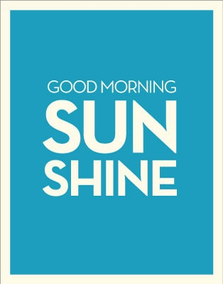 Good Morning Sunshine.: Goodmorn Sunshine, Vintage Posters, Inspiration, Quotes, Sun Shinee, Good Morning Sunshine, Good Mornings Sunshine, Bright Colors, Brother Rooms