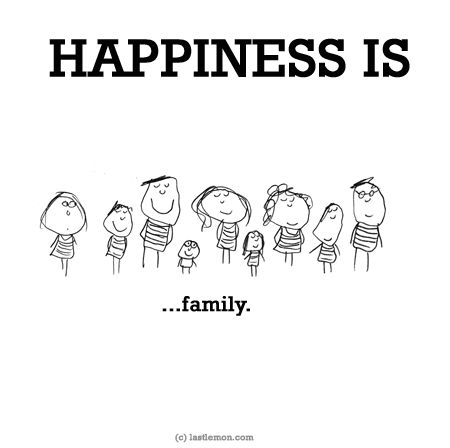 HAPPINESS IS...family