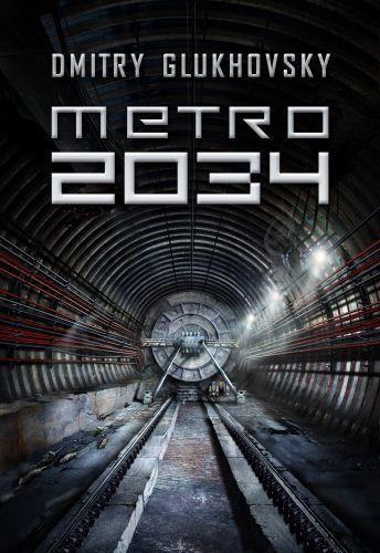 Dmitry Glukhovsky / Metro 2034