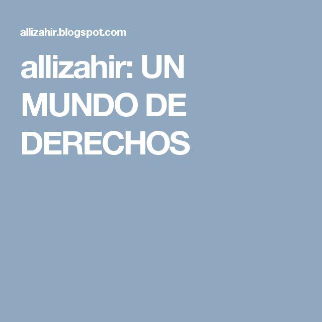 allizahir: UN MUNDO DE DERECHOS