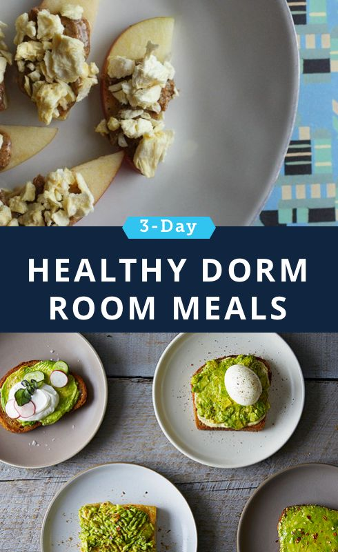 Healthy meals you can make in your dorm room.
