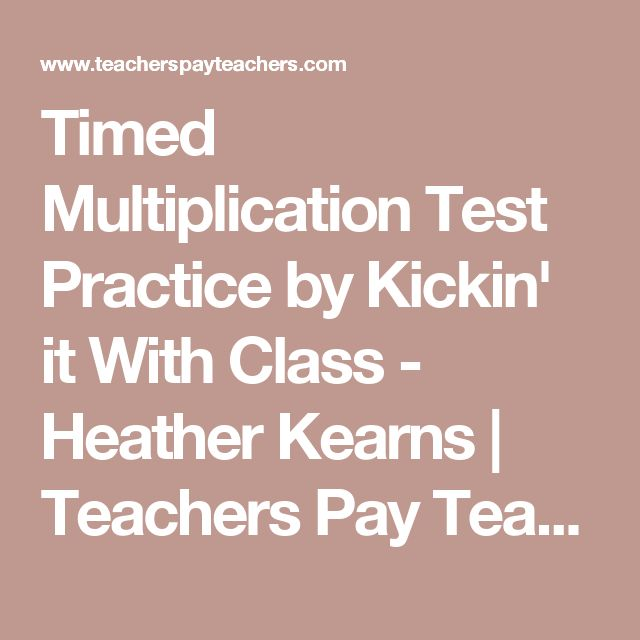Timed Multiplication Test Practice by Kickin' it With Class - Heather Kearns | Teachers Pay Teachers