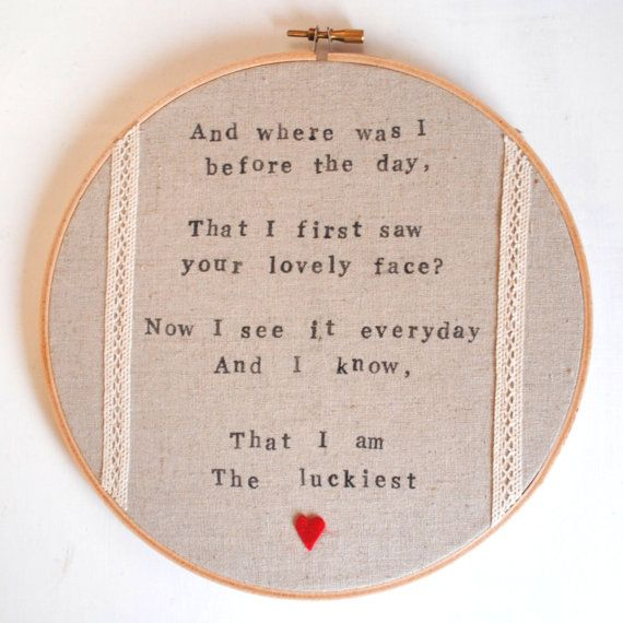 The Luckiest - Ben Folds Song Lyrics - Embroidery Hoop Art Wall Hanging - Unisex Baby Girl or Boy Nursery Decor, Children's Bedroom, Love