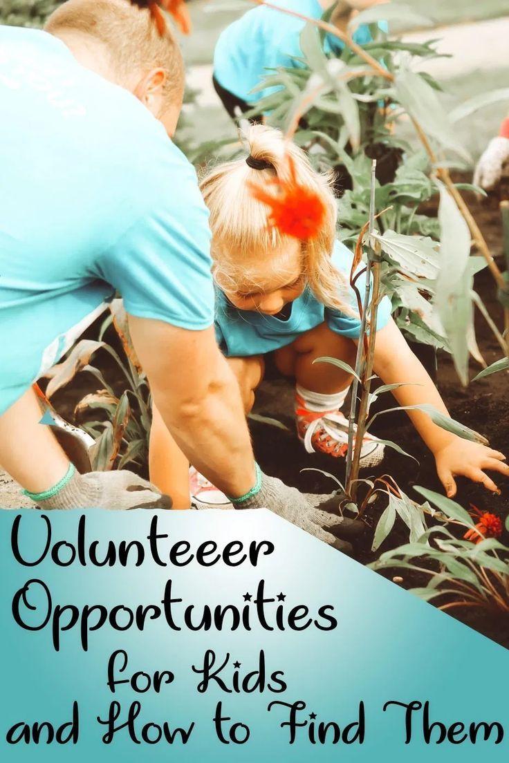 Volunteer Opportunities For Kids How To Find Them Start Here In 2020 Volunteer Opportunities For Kids Volunteer Opportunities Volunteer