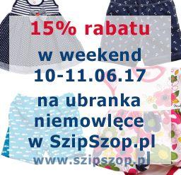 A w weekend, w weekend ubranka niemowlęce w SzipSzop.pl 15% taniej :) 10-11.06.17. Zapraszamy :)  https://www.szipszop.pl