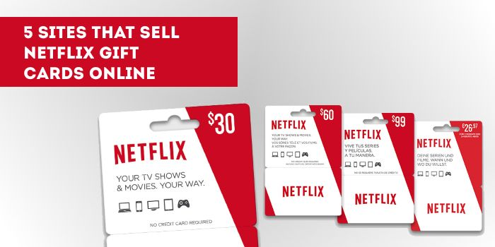 5 Sites that Sell Netflix Gift Cards Online