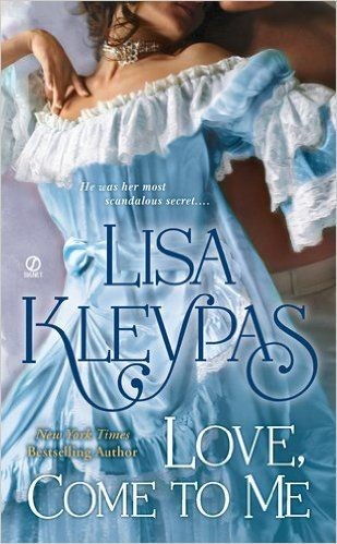 Lisa Kleypas - Love, Come to Me / #awordfromJoJo #HistoricalRomance #LisaKleypas