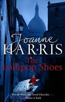 The Lollipop Shoes by Joanne Harris - August 2007