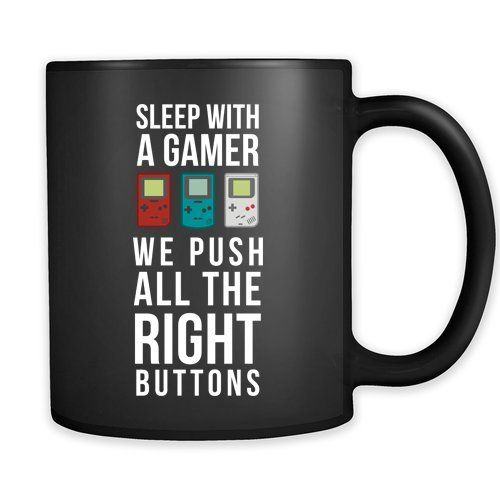 Mug Funny Gifts Funny Mugs - Sleep with a gamer we push all the right buttons - Perfect Gift for Your Dad, Mom, Boyfriend, Girlfriend, or Friend - Proudly Made in the USA! 11oz Black