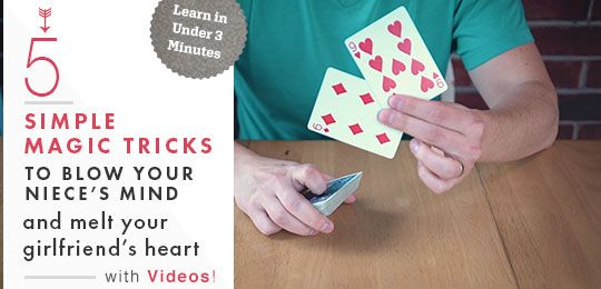 5 Simple Magic Tricks To Blow Your Niece S Mind And Melt Your