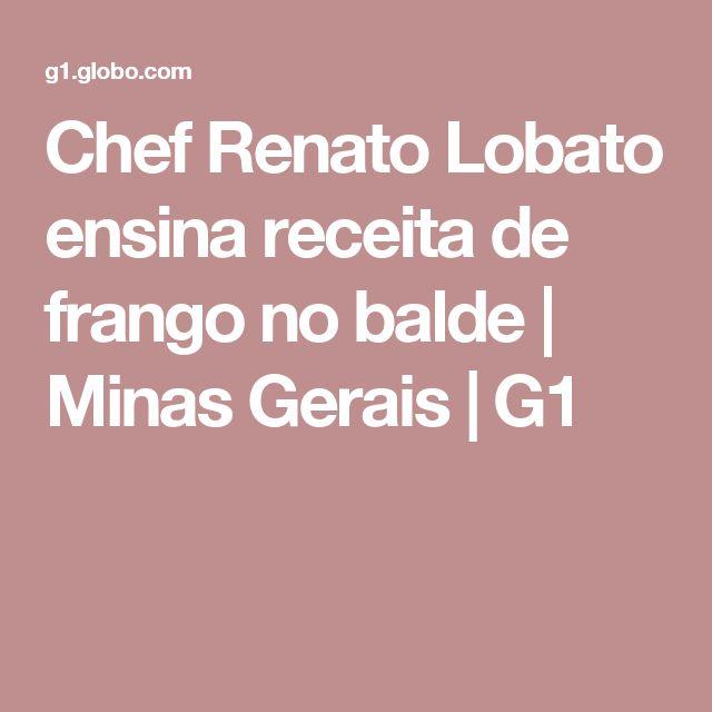 Chef Renato Lobato ensina receita de frango no balde | Minas Gerais | G1