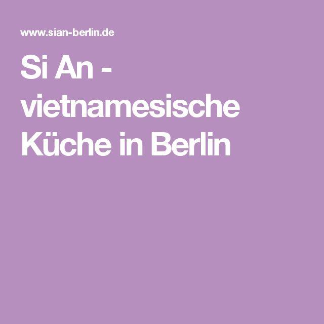 Si An - vietnamesische Küche in Berlin