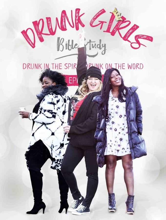 DRUNK GIRLS BIBLE STUDY Podcast. Yeah, We're Christians. by Natashia Deon —  Kickstarter