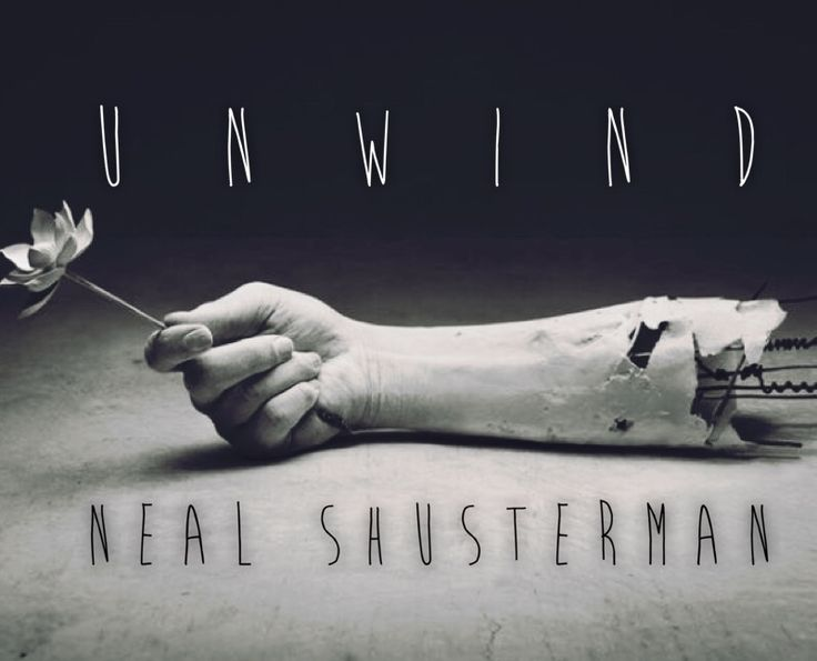 unwind by neal shusterman Sparklife » the best books for hunger games haters anyone who wanted more thematic exploration: unwind by neal shusterman unwind takes the time to seriously consider the various ethical implications of the.