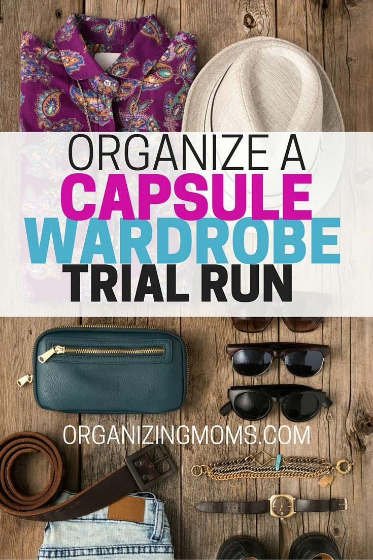 How to organize a capsule wardrobe trial run. All of the benefits of a capsule wardrobe, with less stress!