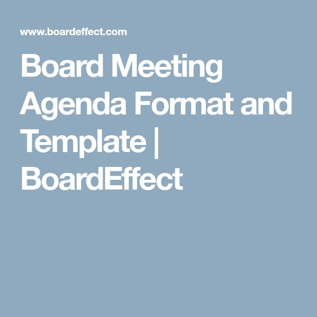 Board Meeting Agenda Format and Template | BoardEffect