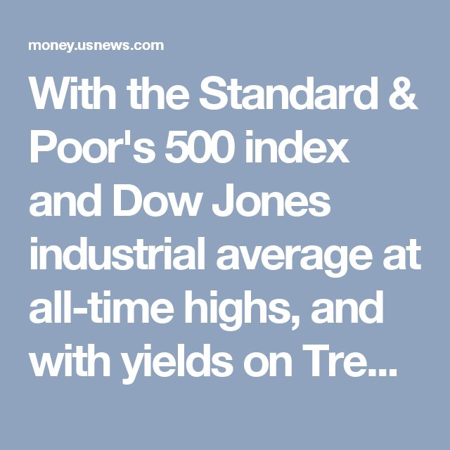 With the Standard & Poor's 500 index and Dow Jones industrial average at all-time highs, and with yields on Treasury notes rising, some market watchers say the action may suggest a hedge against the return of inflation.  This idea is rooted in the thought that the incoming Trump administration will be able to cut taxes and raise fiscal spending, known loosely as a reflation policy, and boost growth, especially in a low interest-rate environment. Although the Federal Reserve raised interest…