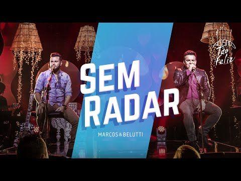 Marcos & Belutti - Sem Radar | DVD Acústico Tão Feliz - YouTube
