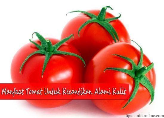 Manfaat Tomat,tips kecantikan , buah tomat, perawatan wajah , buah tomat