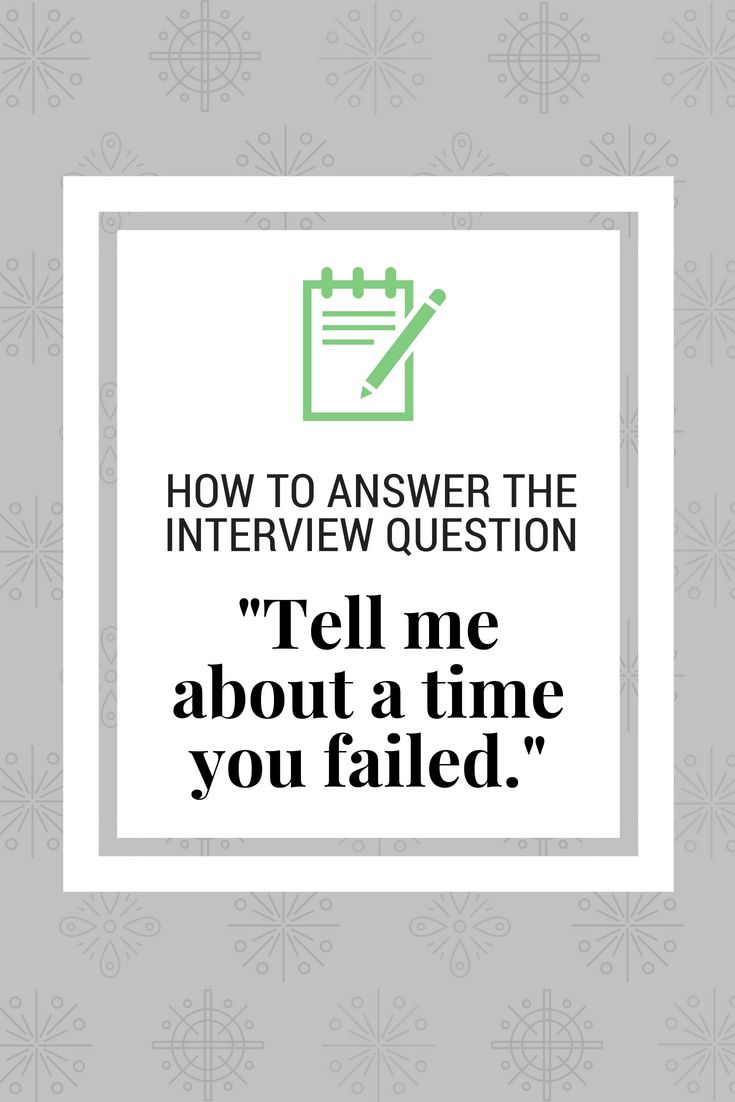 Interview Q A Tell Me About A Time You Tried Something And Failed