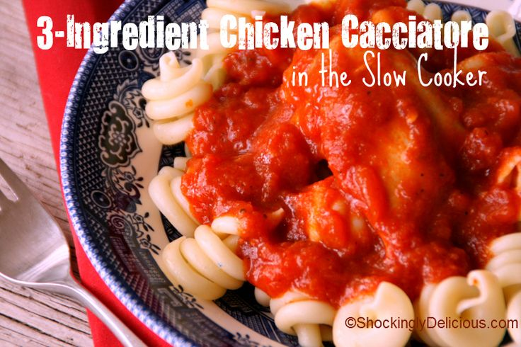 3-Ingredient Chicken Cacciatore in the Slow Cooker Recipe on Shockingly Delicious