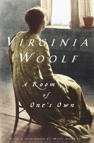 A Room of One's Own by Virginia Wolf. What does it mean to be an intelligent woman? Here we list women writers who speak out, and dare to look at the world through a different lens.