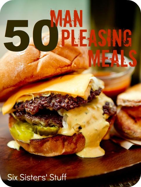 50 Man Pleasing Meals...the men in your life will be so happy you found this!