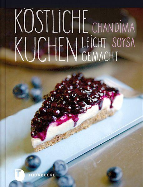 Köstliche Kuchen leicht gemacht von Chandima Soysa, Thorbecke 2012