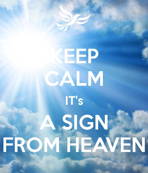 KEEP CALM IT's A SIGN FROM HEAVEN