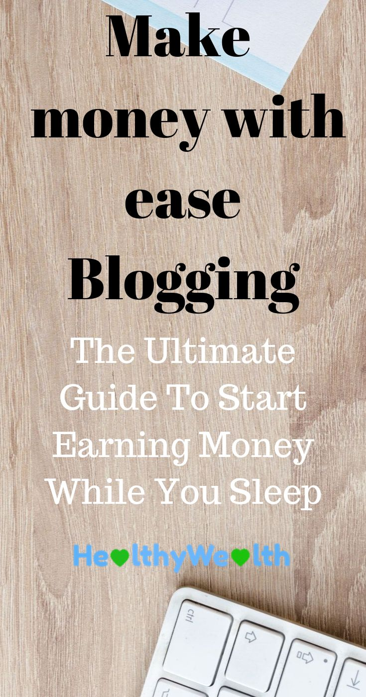 Make money with ease blogging