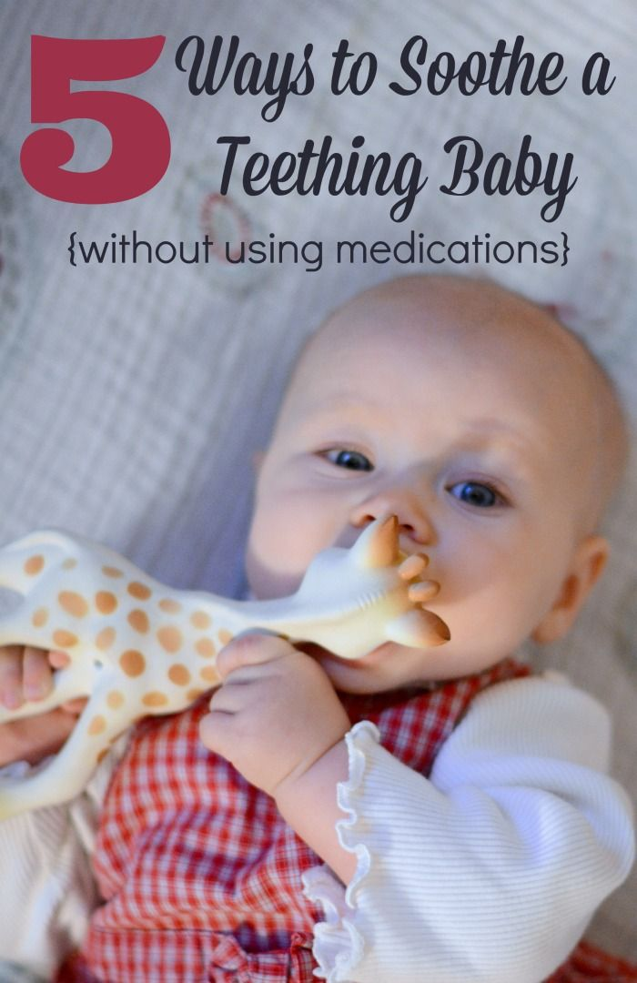 5 Ways To Soothe a Teething Baby %7BWithout Using Medications%7D -