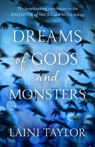 Dreams of Gods and Monsters - Laini Taylor