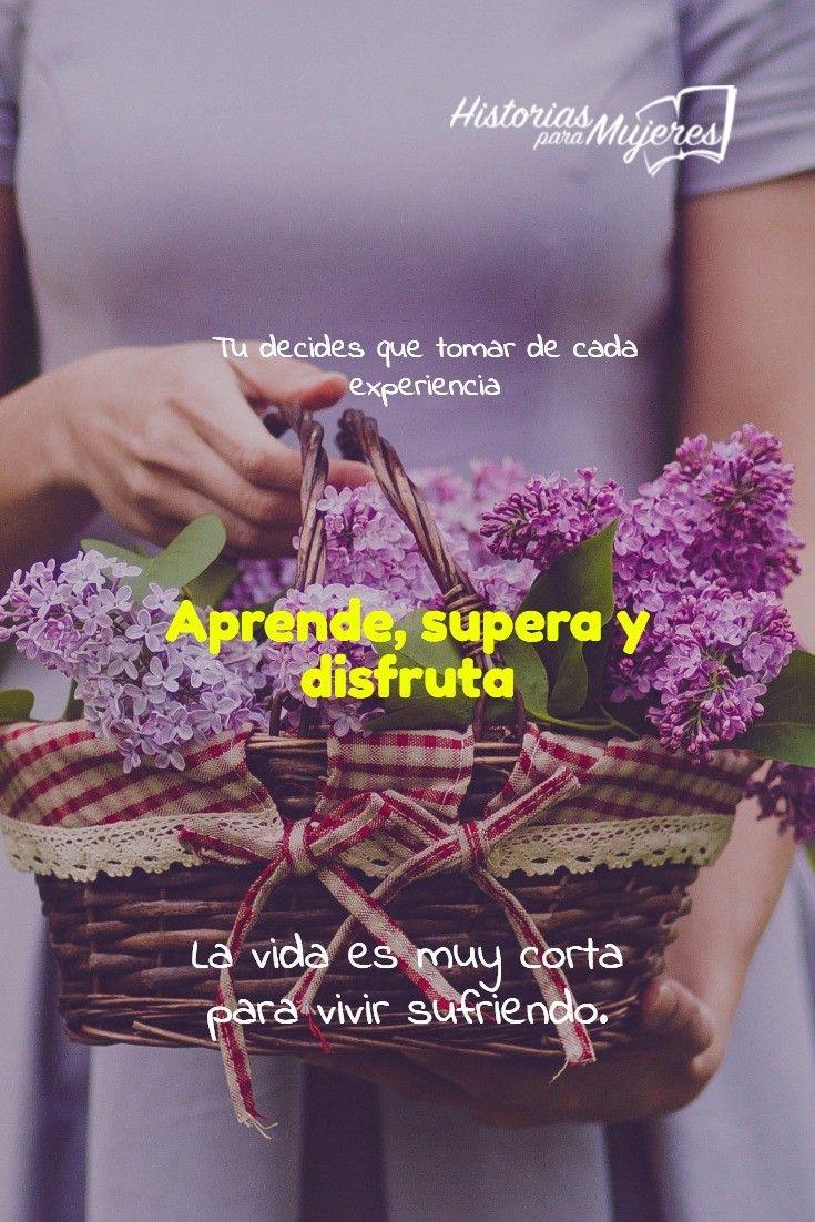 La vida es muy corta para vivir sufriendo #Aprende #Supera #Disfruta #FuerzaInterior #HistoriasParaMujeres www.historiasparamujeres.com