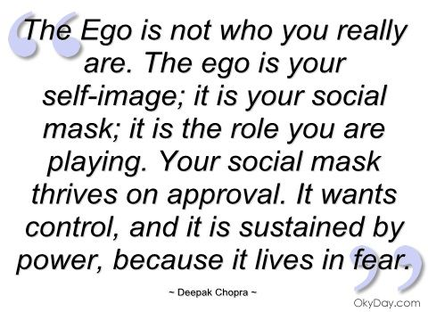 The Ego is not who you really are - Deepak Chopra - Quotes and sayings