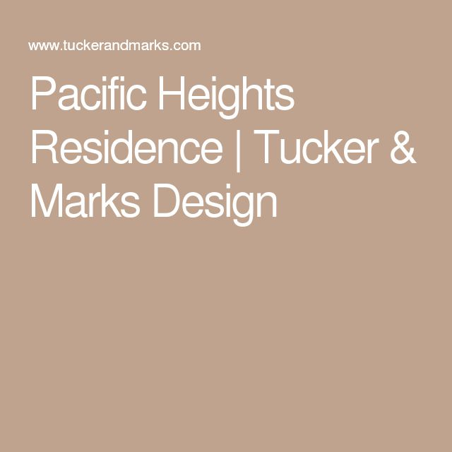 Pacific Heights Residence | Tucker & Marks Design