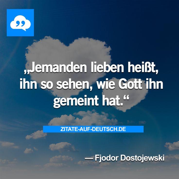 #Gott, #Liebe, #Spruch, #Sprüche, #Zitat, #Zitate, #FjodorDostojewski