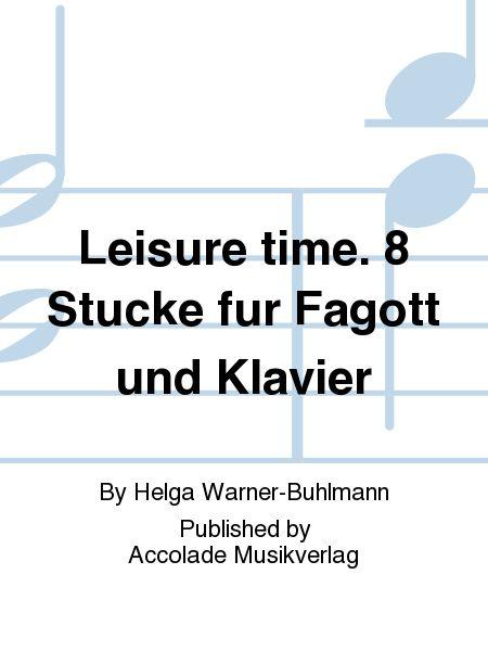 Leisure time. 8 Stucke fur Fagott und Klavier