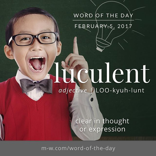 The #wordoftheday is luculent. #merriamwebster #dictionary #language