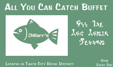 "A small ad for Zhkarr's, a Kin restaurant. Notice the slogan - All You Can ""Catch."" Kin have claws and prefer very -- very -- fresh fish. ;)"