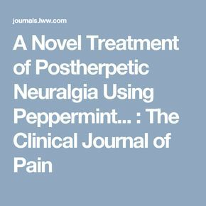 A Novel Treatment of Postherpetic Neuralgia Using Peppermint... : The Clinical Journal of Pain