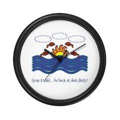 Gone Fishin'....be back at dark-thirty! Wall Clock $18.00