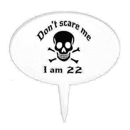 #Do Not Scare Me I Am 22 Cake Topper - #giftidea #gift #present #idea #number #22 #twenty-two #twentytwo #twentysecond #bday #birthday #22ndbirthday #party #anniversary #22nd