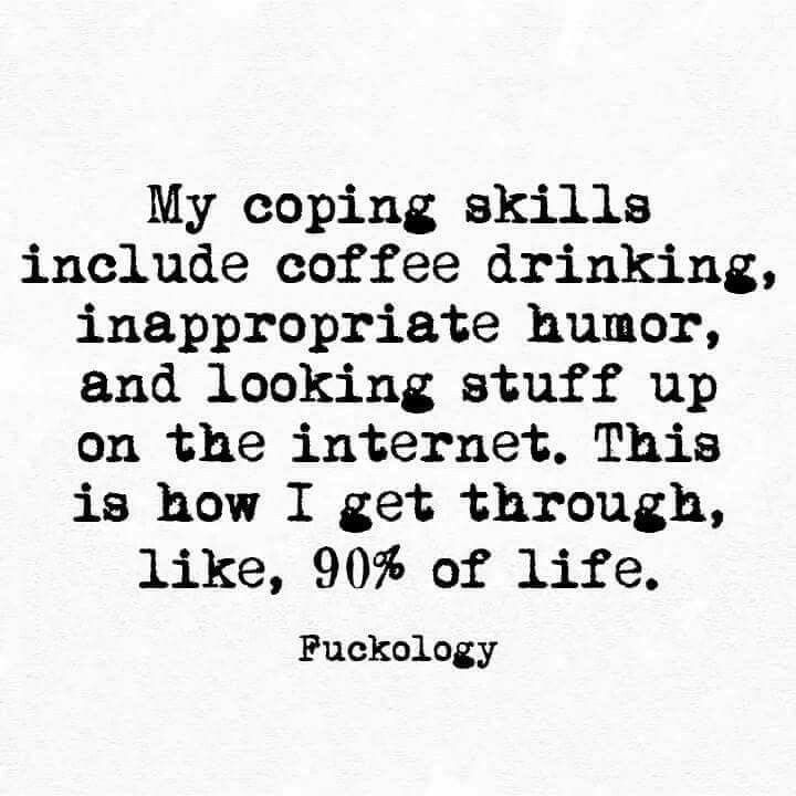 Coping Skills Funny Quotes Sarcastic Quotes Me Quotes