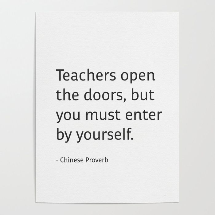 Teachers Open The Doors But You Must Enter By Yourself Chinese