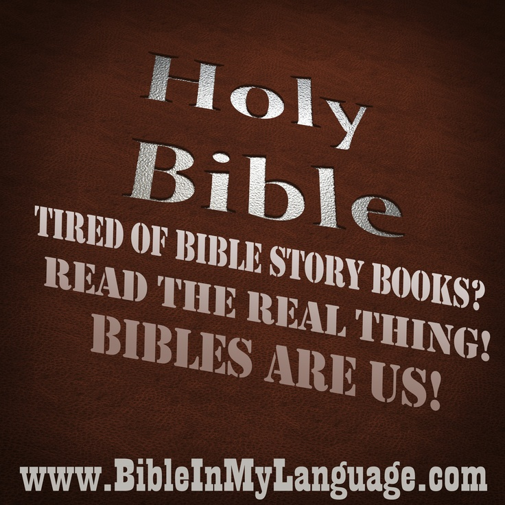 Tired of Bible Story Books? Read the Real Thing! Bibles Are Us! / BIBLE IN MY LANGUAGE