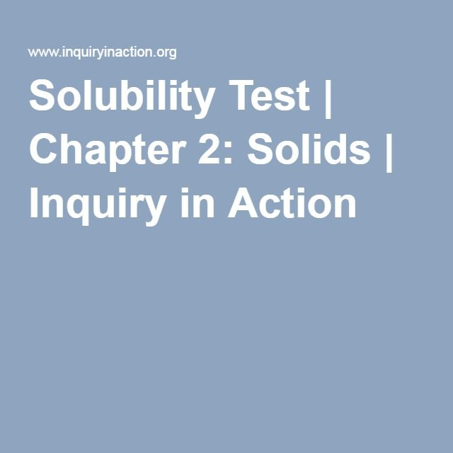 Solubility Test | Chapter 2: Solids | Inquiry in Action